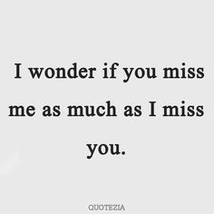 Quotes about Missing Someone you Love, we've got for you today Cute Missing You Quotes to Express Your Feelings, feel free to check them right now. Cute Missing You Quotes, Boy Best Friend Quotes, Missing Someone You Love, Miss My Best Friend, Missing You Quotes For Him, Love Me Quotes, Do You Miss Me, Missing My Friend, I Miss Her