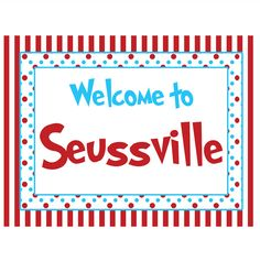 DR. SEUSS INSPIRED PRINTABLE WELCOME SIGN #DR.SEUSS