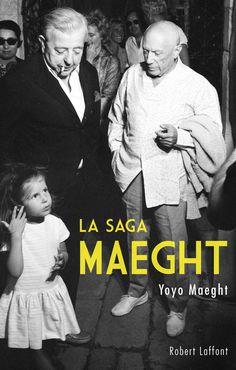 La Saga Maeght - Editions Robert Laffont. http://www.laffont.fr/site/la_saga_maeght_&100&9782221136164.html