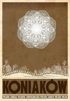 Koniakow Koniakowskie koronki Koniakow - city of Famous Polish traditional Lace Check also other posters from PLAKAT-POLSKA series Original Polish poster designer: Rysza Polish Posters, Kunst Poster, Historical Images, Typography Prints, Vintage Travel Posters, Art And Architecture, Illustration Art, Illustrations, Graphic Design