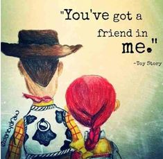 Toy story you gotta friend in me woody jessy quotes disney Walt Disney, Disney Magic, Disney Pixar, Disney Nerd, Disney Stuff, Best Friend Quotes, Best Friends, Friends Forever, Childhood Friends Quotes