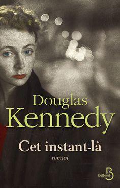 Cet instant-là - Douglas KENNEDY