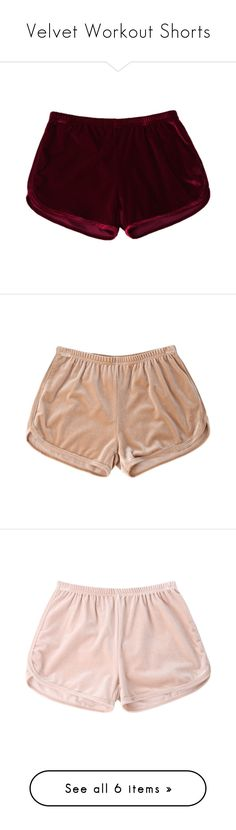 """Velvet Workout Shorts"" by cholleemarie ❤ liked on Polyvore featuring shorts, bottoms, pants, elasticated waist shorts, stretch waist shorts, elastic waist shorts, elastic waistband shorts, red shorts, velvet shorts and khaki shorts"