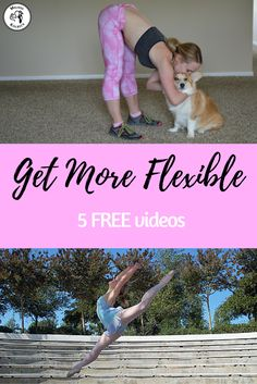 5 FREE videos to help you become more flexible TODAY