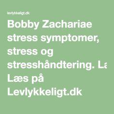 Bobby Zachariae stress symptomer, stress og stresshåndtering. Læs på Levlykkeligt.dk