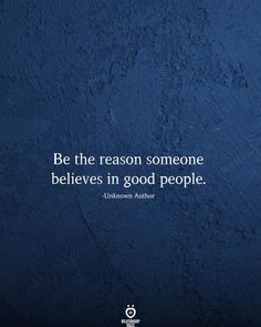 Beryllium The Reason Someone Believes In Good People Real Life Quotes, Mood Quotes, True Quotes, Relationship Quotes, Quotes To Live By, Motivational Quotes, Inspirational Quotes, Believe Quotes, Cool Words