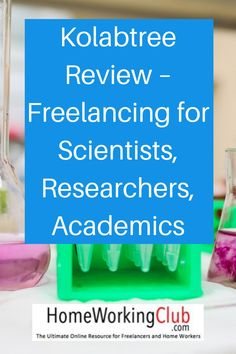 EDITOR'S NOTE: I was delighted to commission this review of Kolabtree, an interesting freelance platform for scientists, researchers and other academics. I get plenty of emails from people like this asking for home working options, so I hope this provides an interesting new avenue.