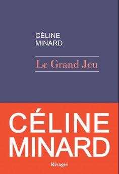 Le grand jeu Céline Minard Editions Rivages