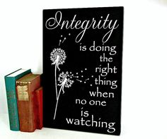 Integrity is Doing the Right Thing When No One is by MulberryCreek