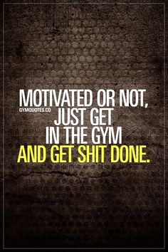 Gym Quotes gym quotes motivated or not just get in the gym and get Gym Quotes. Here is Gym Quotes for you. Gym Quotes gym quotes motivated or not just get in the gym and get. Gym Quotes 34 workout motivation quotes an. Sport Motivation, Gym Motivation Quotes, Fitness Quotes, Weight Loss Motivation, Motivation Inspiration, Fitness Inspiration, Workout Quotes, Exercise Motivation, Body Quotes
