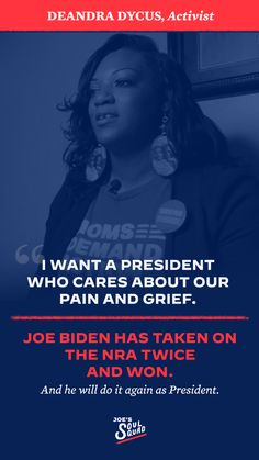 """""""I want a president who cares about our pain and grief. Joe Biden has taken on the NRA twice and won. And he will do it again as President."""" - Activist Deandra Dycus Democratic National Convention, Who Cares, Joe Biden, Grief, This Is Us, Breathe, Presidents, Quotes, Quotations"""