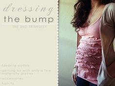 Dressing the Bump! Great ways to wear clothing while you are pregnant...not maternity, but used for maternity. Awesome!