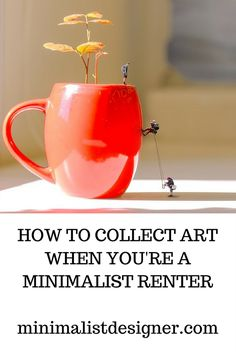 How to collect art when you're a minimalist renter miniatures, minimalism, art collector, printing Collect Art, Minimalism Art, All Is Well, Buy Prints, 3d Printing, Minimalist, Miniatures, Collection, Impression 3d