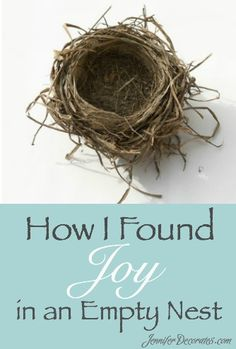 Keeping an Empty Nest - Jennifer Decorates Empty Nest Quotes, Empty Nest Syndrome, Colleges In Florida, Kids Growing Up, Leaving Home, The Way Home, Finding Joy, Me Time, Make It Simple