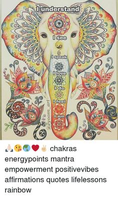 Memes, Rainbow, and : Hunderstand I See I Speak INlove I do feel am ❤️✌ chakras energypoints mantra empowerment positivevibes affirmations quotes lifelessons rainbow