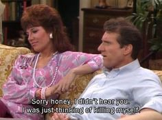 Al Bundy With A Healthy Dose Of Sarcastic Humor pics) Peggy Bundy, Al Bundy, Kids Comedy, Comedy Tv, Best Tv Shows, Favorite Tv Shows, Kids Tumblr, Married With Children, The Older I Get