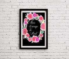 Katie Colgan's Etsy Site. :)  Have Courage Be Kind PRINTABLE ART Motivation Art by FabsPrintShop