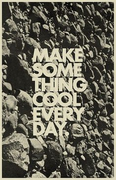make something cool every day.