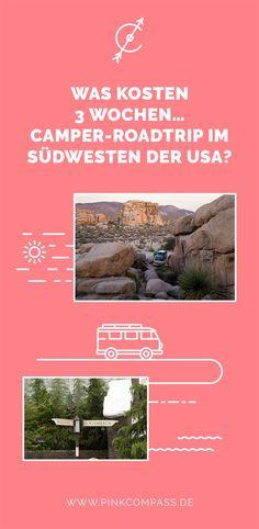 Was Kosten 3 Wochen Camper Roadtrip Im Sudwesten Der Usa Pink Compass Roadtrip Reisen Kurzurlaub Deutschland