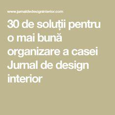 30 de soluții pentru o mai bună organizare a casei Jurnal de design interior