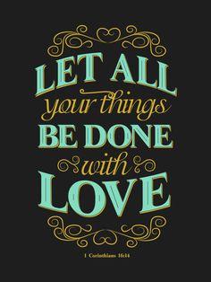 1 Corinthians 16:14 - Poster by mostpato.deviantart.com on @DeviantArt