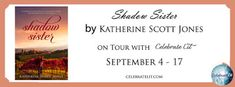 The power of words . . .: Review + Tour GIVEAWAY:  Shadow Sister by Katherin...
