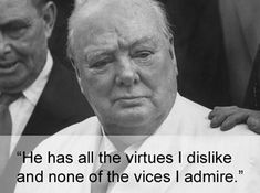 17 Times Winston Churchill Proved He's The Prime Minister Of Burns - worth the read Quotable Quotes, Book Quotes, Funny Quotes, Life Quotes, Lyric Quotes, Wisdom Quotes, Quotes Quotes, Qoutes, Famous Movie Quotes