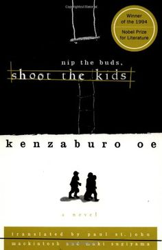 Pluck the Bud and Destroy the Offspring – Kenzaburo Oe