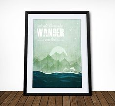 Typography Poster, Home Decor, Travel Print, Family Art, Not All Those Who Wander Are Lost, Tolkein Quote, Sea Green Print,8x10, A4