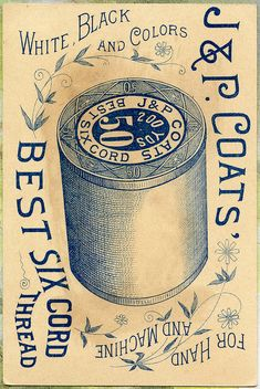 J Coats Thread Trade Card, Back Love this vintage typography. Circa 1870s-90s. And that huge spool of sewing thread!