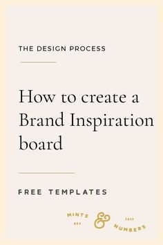 How to create an inspiration board / mood board for your brand. Where to find images, how to curate them and how to neatly organise them into a consistent theme. board How to Create a Branding Inspiration Board - Mints And Numbers Personal Branding, Social Media Branding, Branding Your Business, Corporate Branding, Creative Business, Logo Branding, Business Tips, Business Logos, 3d Logo