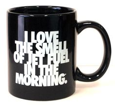 "Coffee Mug - ""I Love the Smell of Jet Fuel in the Morning"" (Black) 