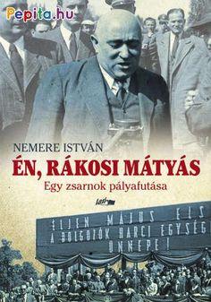 """Rákosi Mátyás életrajzi regényével a szerző a magyar történelem talán legsötétebb fejezetét írta meg. A """"magyar Sztálin"""" szégyenfoltja lett az országnak, lejáratója az amúgy sem igazán hiteles kommunista mozgalomnak. Tanulságos, hogyan lett a szorgalmas és okos fiatalemberből, aki eleinte hitt a szabadságban és az emberiség fejlődésében, olyan hatalmi tényező, aki éppen ezt a fejlődést gátolta minden erővel. Movies, Movie Posters, Fictional Characters, Products, Films, Film Poster, Cinema, Movie, Film"""