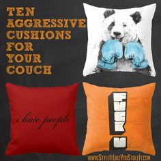 10 Aggressive Cushions For Your Couch Sofa King, Drink Sleeves, Cushions, Couch, Throw Pillows, Cool Stuff, My Love, My Style, Christmas Ideas