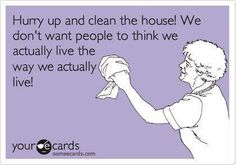 Clean up! We don't want people to think that we actually live the way we live! -Laughing Through Motherhood, funny mom life quotes, mom life truth, hilarious parenting moments- meadoria Lol, Haha Funny, Funny Stuff, Funny Things, That's Hilarious, I Love To Laugh, E Cards, Story Of My Life, Someecards