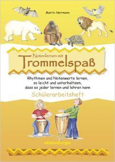 Notenlernen mit Trommelspaß - Schülerarbeitsheft: Rhythmen und Notenwerte lernen: Amazon.de: Martin Herrmann, Elisabeth Lottermoser: Bücher