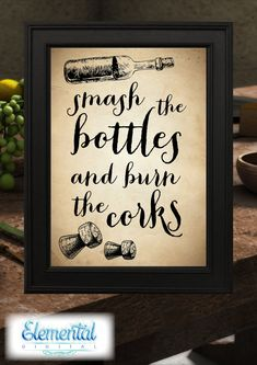 INSTANT DOWNLOAD Printable, Smash the bottles and burn the corks Poster, The Hobbit Quote, LOTR Quote, Dwarves Bilbo Vintage