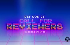 Specialized Reviewers wanted for DEF CON 25 CFP! From: http://ift.tt/2kuAIsf - https://www.defcon.org