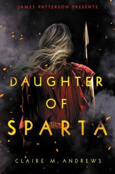 Daughter of Sparta by Claire Andrews, Hardcover   Barnes & Noble® Ancient Sparta, Ancient Greek, The Minotaur, Female Hero, James Patterson, Writing Workshop, Best Selling Books, Retelling, Historical Fiction