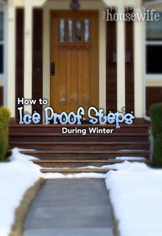 Easy way to ice proof steps during winter so that you avoid dangerous slips and falls. The first step is to keep them free of snow build up.