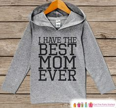 Kids Mother's Day Outfit - Kids Hoodie - I Have The Best Mom Ever - Children's Pullover - Grey Toddler Hoodie - Infant Hoodie - Mother's Day