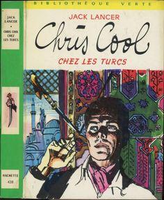 Jacques Poirier - Chris Cool Chez Les Turcs - série Chris Cool, Jack Lancer, Hachette Bibliothèque Verte 1970