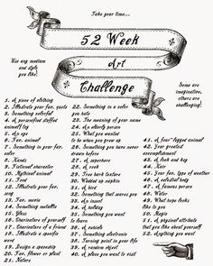 52 week art challenge!                                                                                                                                                      More