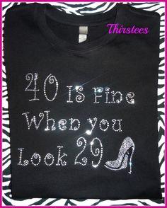 Hey, I found this really awesome Etsy listing at https://www.etsy.com/listing/181888517/40th-birthday-shirt-rhinestone-birthday