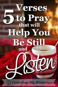 5 Verses that will Help You Be Still and Listen Sometimes when busyness gets in the way it's hard to just be still and listen. Sometimes when busyness gets in the way you and I need help to just be still and listen. Prayer Scriptures, Bible Prayers, Faith Prayer, My Prayer, Bible Verses, Scripture Study, Bible Quotes, Healing Scriptures, Faith Quotes