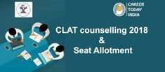CLAT counselling 2018 Today India, Engineering Colleges, Entrance Exam, Allotment, Counselling, Schedule, Career, University, Timeline