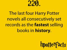 Harry Potter Facts The last four Harry Potter novels all consecutively set records as the fastest selling books in history. Harry Potter Fun Facts, Harry Potter Quotes, Harry Potter Books, Harry Potter Love, Harry Potter Fandom, Harry Potter World, Harry James, Hp Facts, Yer A Wizard Harry