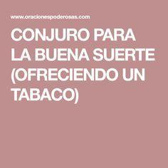 Conjuro Para La Buena Suerte Ofreciendo Un Tabaco Suerte Buena Suerte Suerte Examen