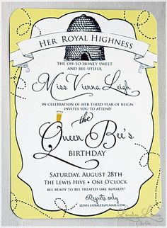 GREAT invite and party theme idea!  The Queen Bee's Birthday!