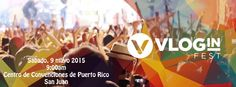 Vlog In Fest 2015 #sondeaquipr #convencionespr #vloginfest #vloginpr #centroconvencionespr #miramar #sanjuan